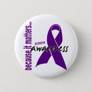 Anorexia Awareness 6 Cm Round Badge