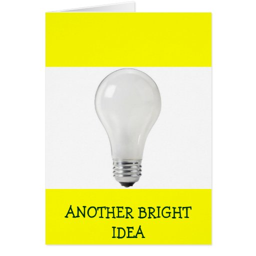 ANOTHER BRIGHT IDEA WHITE LIGHT BULB GREETING CARDS