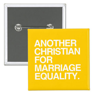 ANOTHER CHRISTIAN FOR MARRIAGE EQUALITY 15 CM SQUARE BADGE
