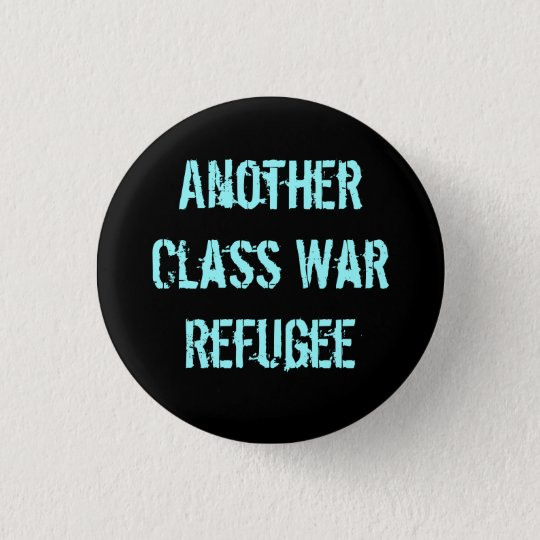 Another Class War Refugee 3 Cm Round Badge