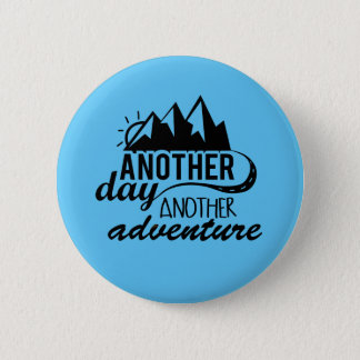 Another Day Another Adventure Motivational 6 Cm Round Badge
