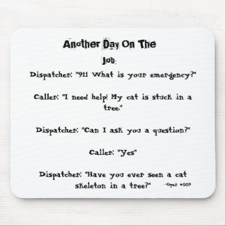 Another Day On The Job (Dispatcher) 01072008 Mouse Mat