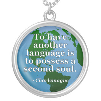 Another language soul Quote. Globe Personalized Necklace