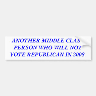 ANOTHER MIDDLE CLASS PERSON BUMPER STICKER