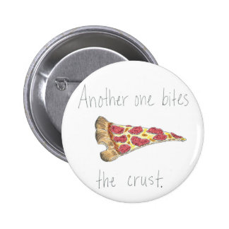 Another One Bites the Crust 6 Cm Round Badge