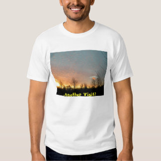 . . . Another Visit? T Shirt