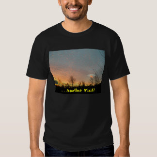 . . . Another Visit? Tshirts
