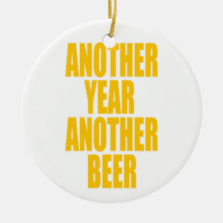 Another Year Another Beer Christmas Ornament