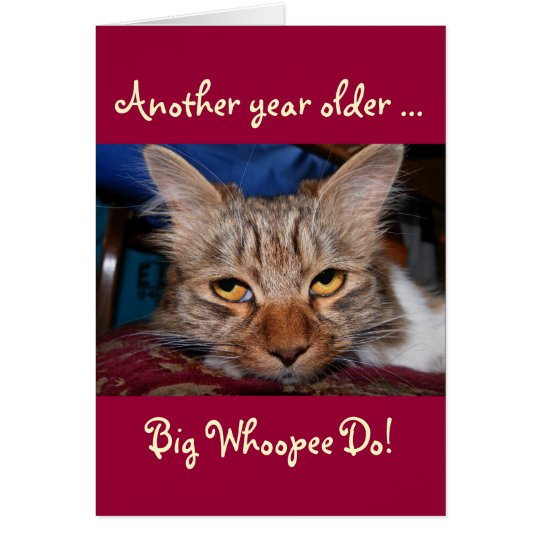 Another year older - big whoopee do birthday