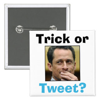 Anthony Weiner - Trick or Tweet? 15 Cm Square Badge