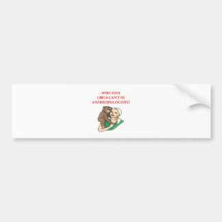 anthropology bumper sticker