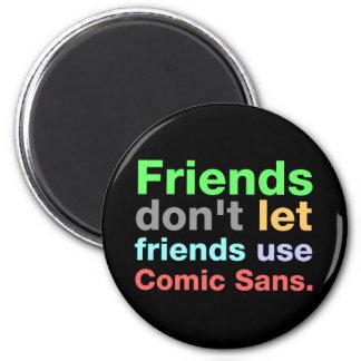 Anti-Comic Sans Font 6 Cm Round Magnet