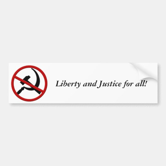 Anti-Communism, Liberty and Justice for all! Bumper Sticker
