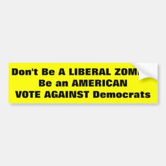 Anti-Democrat Bumper Sticker