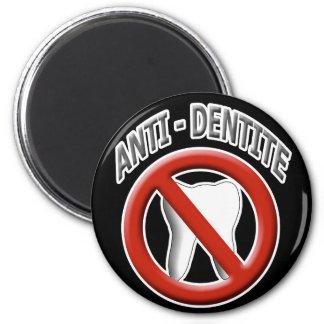 Anti Dentite Magnet