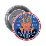 Anti Donald Trump 2016 Election Nope to the Grope 6 Cm Round Badge