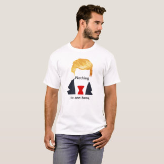 Anti Donald Trump Face - Nothing to see here T-Shirt