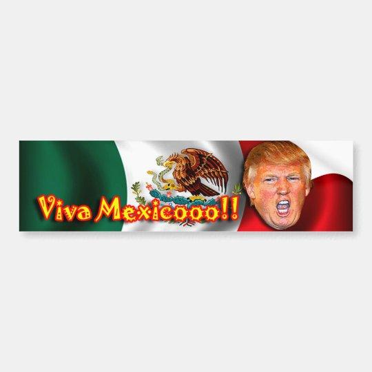 Anti-Donald Trump Viva Mexico bumper sticker. Bumper Sticker