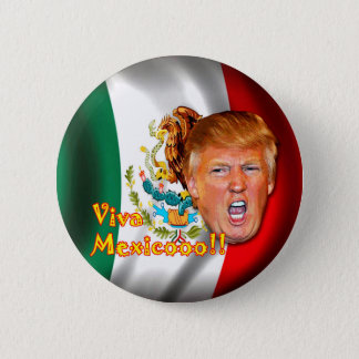 Anti-Donald Trump Viva Mexico button. 6 Cm Round Badge