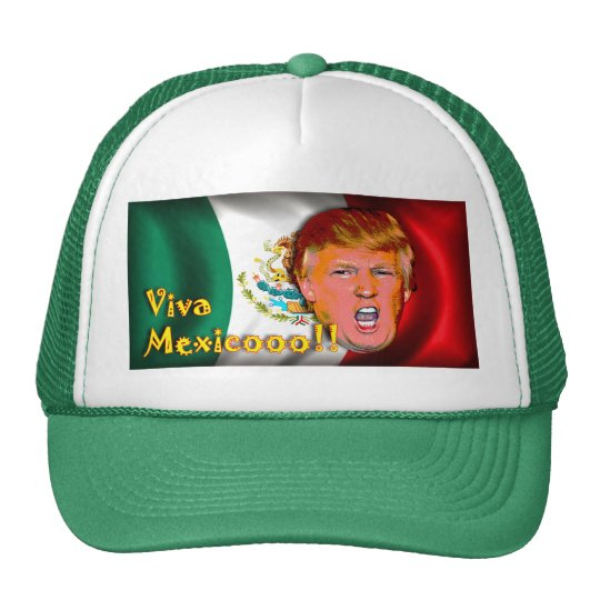 Anti- Donald Trump Viva Mexico hat. Cap