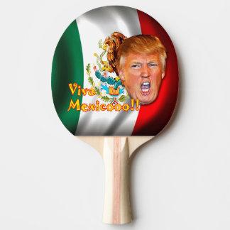 Anti-Donald Trump Viva Mexico ping pong paddle.
