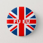 Anti EU British flag 6 Cm Round Badge
