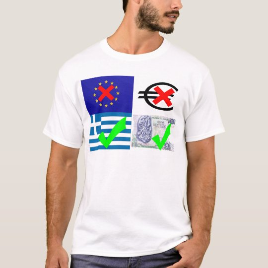 Anti EU & Euro, Pro Greece & Drachma (3) T-Shirt