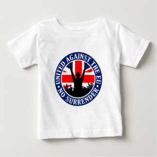 Anti EU Great Britain - No Surrender Baby T-Shirt