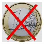 Anti Euro Currency, 1 Euro Coin Red Crossed Poster