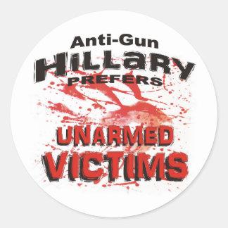 Anti-Gun Hillary Prefers Unarmed Victims Round Sticker