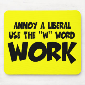 Anti liberal annoy a liberal mouse pad