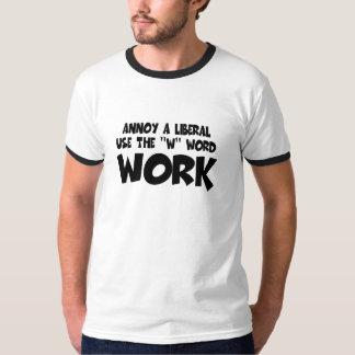 Anti liberal work tee shirts