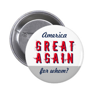 Anti Make America Great Again Custom Statement 6 Cm Round Badge