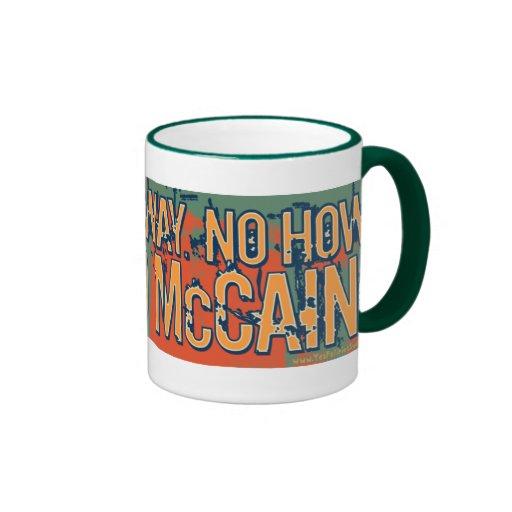 Anti McCain No Way No How No McCain Coffee Mug
