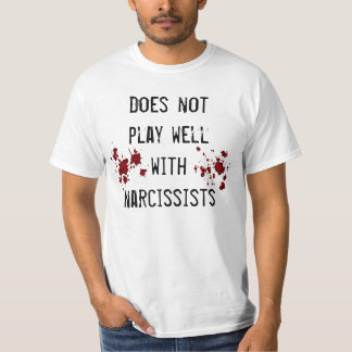 Anti narcissism sentiment with blood splatters tees