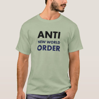 Anti New World Order T-Shirt