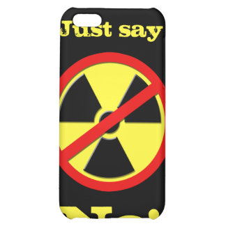 Anti Nuke - Just say No! iPhone 5C Covers