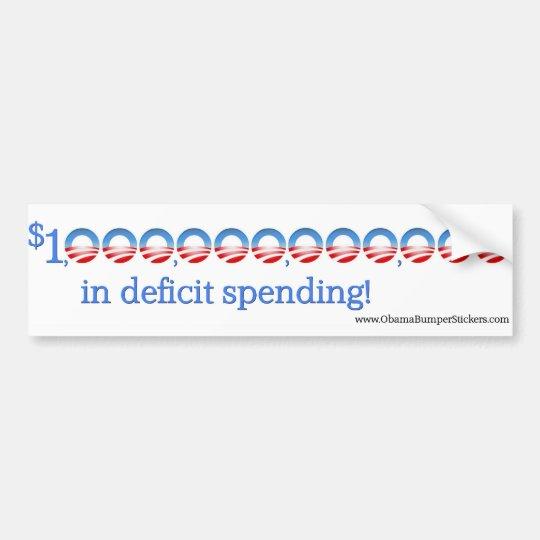 "Anti-Obama ""1 trillion in deficit spending"" Bumper Sticker"