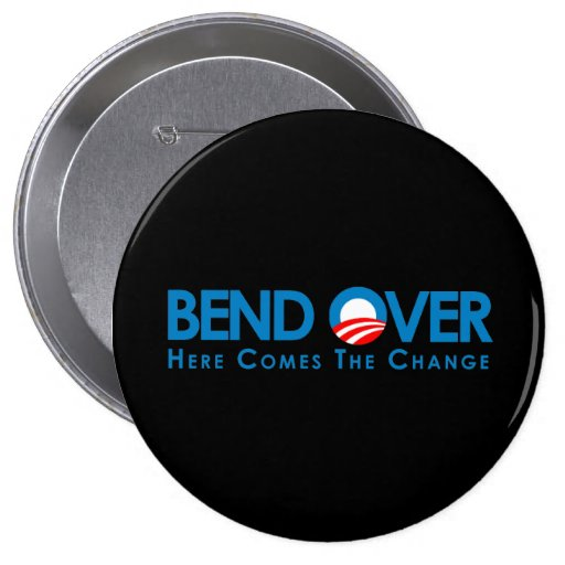 Anti-Obama - Bend Over for change 10 Cm Round Badge
