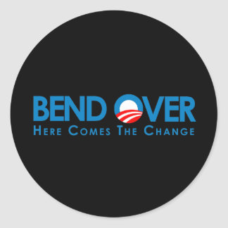 Anti-Obama - Bend Over for change Round Sticker
