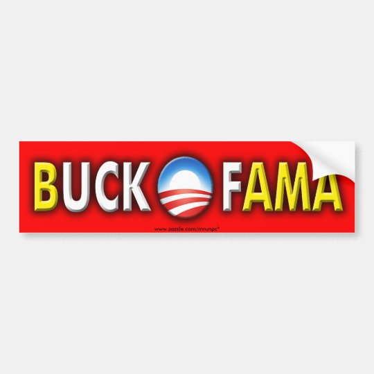 "anti Obama ""Buck Ofama"" bumper sticker"
