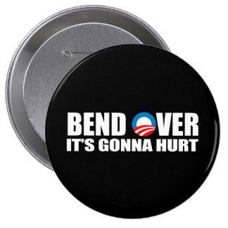 Anti-Obama bumper sticker - Bend Over It's gonna h 10 Cm Round Badge
