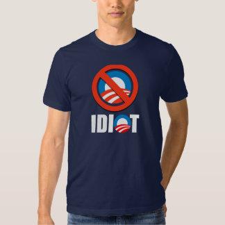 Anti-Obama bumper sticker - OBAMA IS AN IDIOT T Shirt