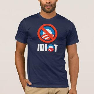 Anti-Obama bumper sticker - OBAMA IS AN IDIOT T-Shirt