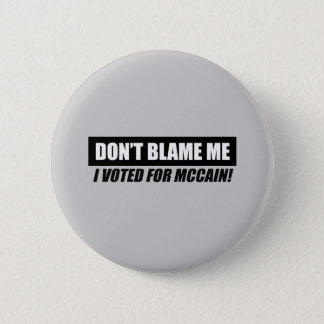 Anti-Obama Bumpersticker - Dont blame me I voted f 6 Cm Round Badge