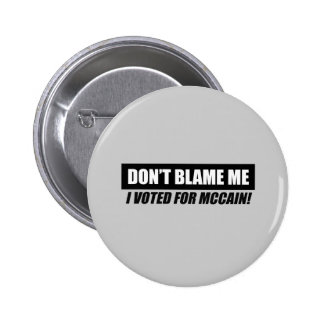 Anti-Obama Bumpersticker - Dont blame me I voted f 6 Cm Round Badge