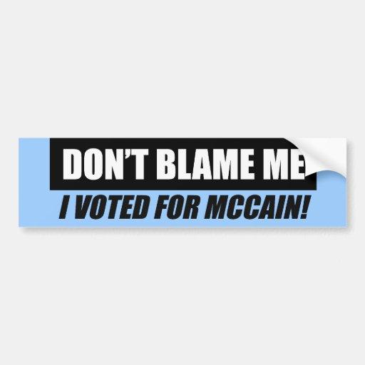Anti-Obama Bumpersticker - Dont blame me I voted f Bumper Stickers