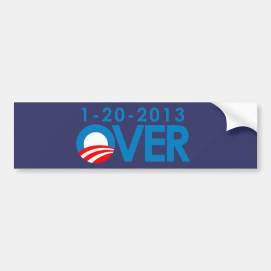 Anti-Obama Bumpersticker - Over 1-20-2013 Bumper Sticker