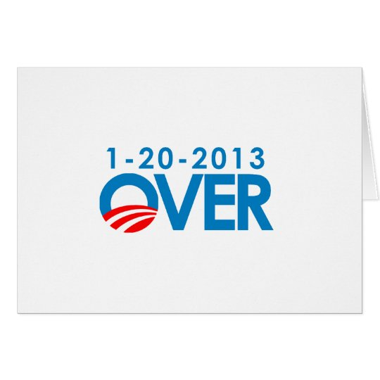 Anti-Obama Bumpersticker - Over 1-20-2013 Greeting Card