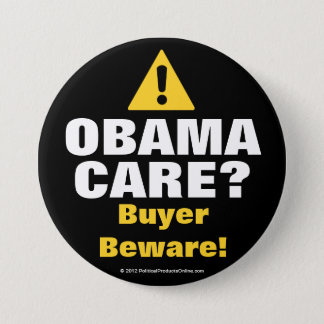Anti Obama Care, Buyer Beware Buttons